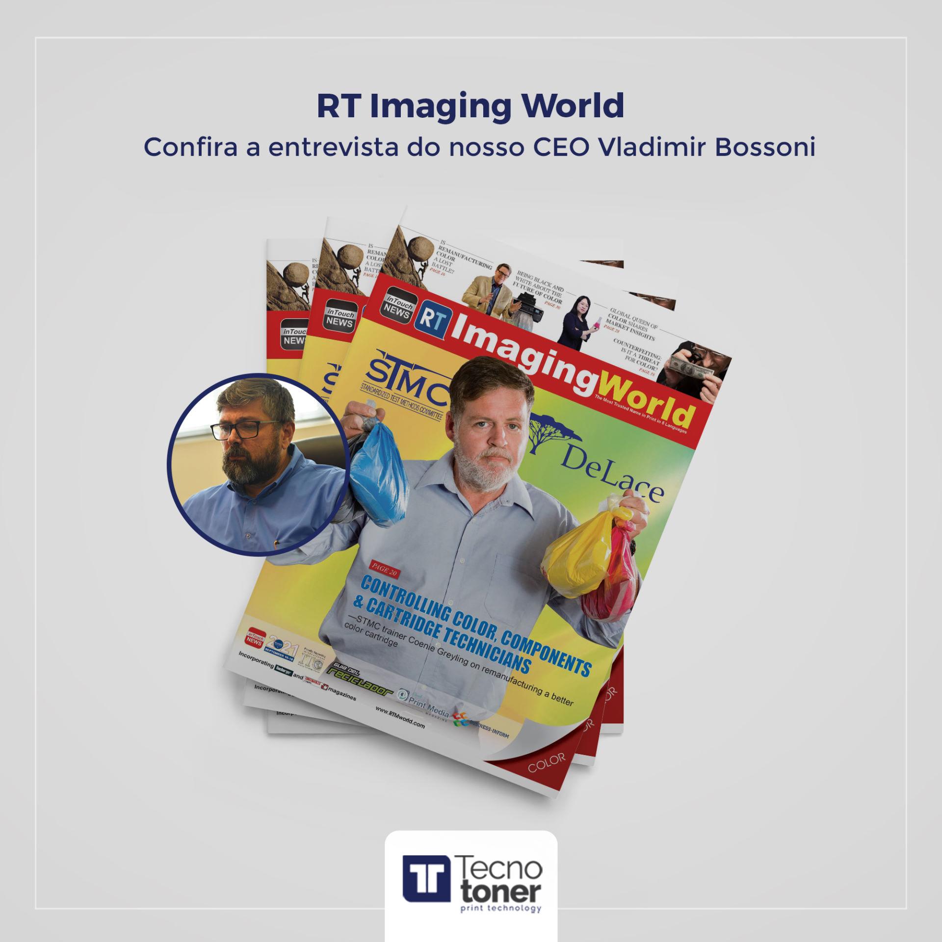 Entrevista de Vladimir Bossoni, Diretor Executivo da Tecnotoner à revista Imaging World